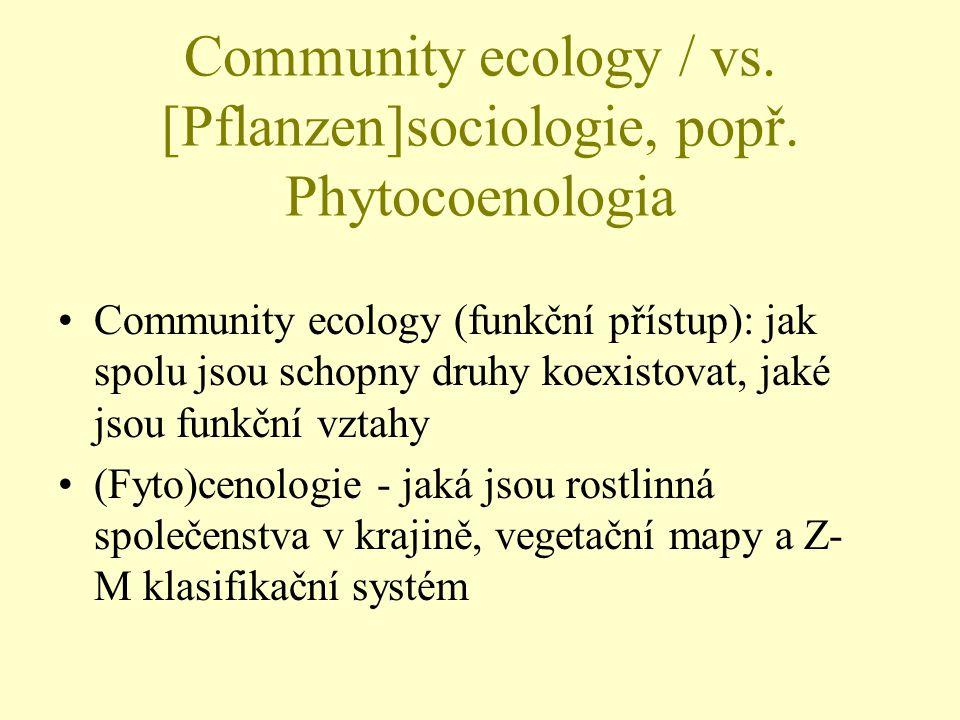 Community ecology / vs. [Pflanzen]sociologie, popř. Phytocoenologia